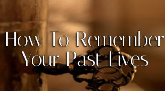 How To Remember Your Past Life?