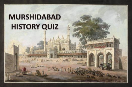 Murshidabad District History Trivia Quiz!