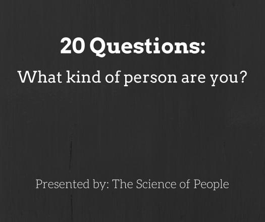 20 Questions: What Kind Of Person Are You?