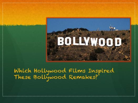 Which Hollywood Films Inspired These Bollywood Remakes?