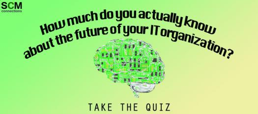 How Much Do You Actually Know About The Future Of Your IT Organization?