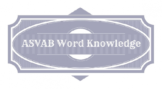 ASVAB Word Knowledge Practice Test