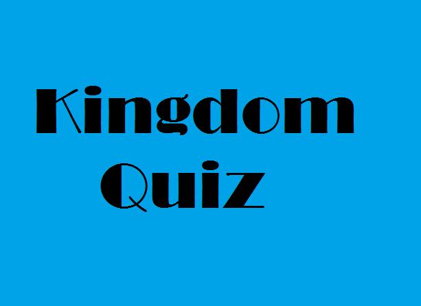 Kingdom Quiz