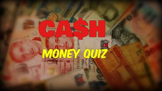 CA$h Money Quiz