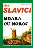 Moara Cu Noroc De Ioan Slavici Test De Evaluare A Cunostintelor Pentru Examenul De Bacalaureat