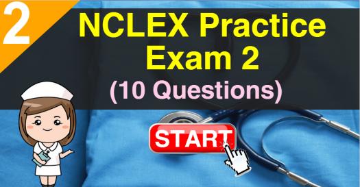 NCLEX Practice Exam 2 (10 Questions)