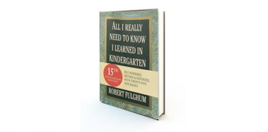 How Well Do You Know All I Really Need To Know I Learned In Kindergarten?