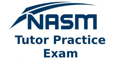 NASM Tutor Sample Practice Exam