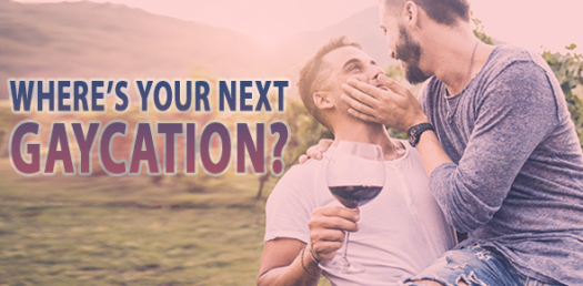 Where Should You Take Your Next Gaycation?