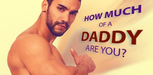 How Much of A Daddy Are You?