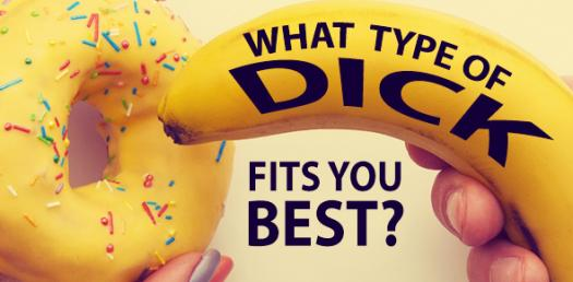 What Type of Dick Fits You Best?