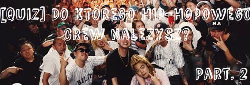 Do Kt�rego Hip-hopowego Crew Naleysz?