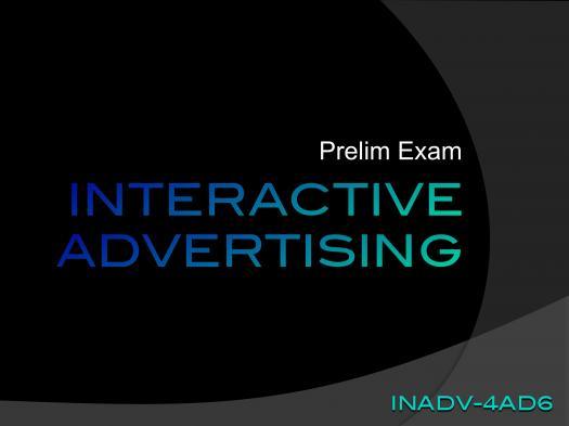 Interactive Advertising Prelim Exam