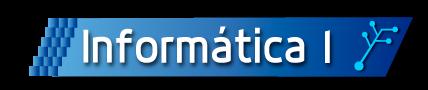 Tecnolog�a: Inform�tica I (1� C)