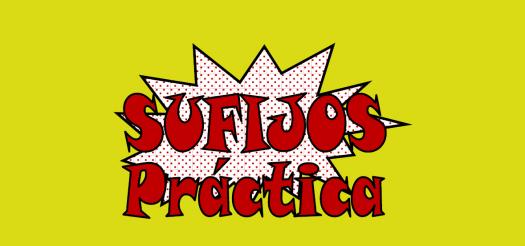 Sufijos Conjunto 3-Práctica 1