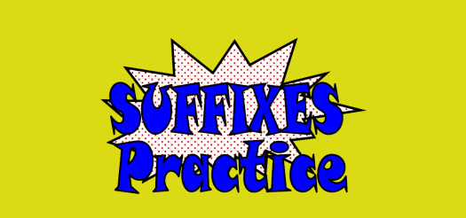 Suffixes Set 2-Practice 1