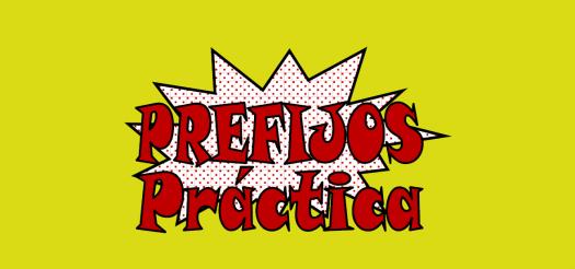Prefijos Conjunto 1-Práctica 1