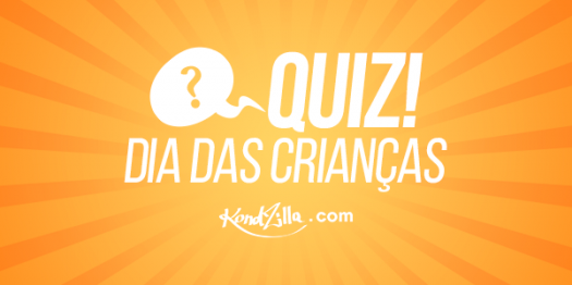 "Quiz ""dia Das Crian�as"" - Kondzilla"