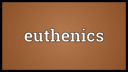 What Do You Know About Euthenics