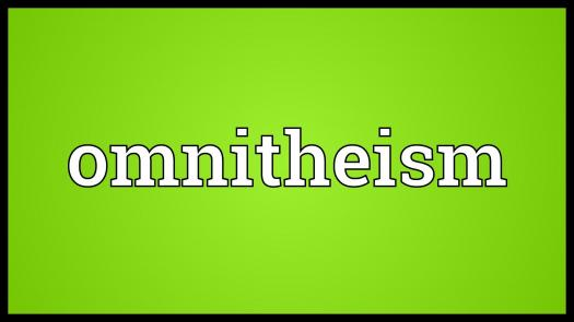 What Do You Know About Omnitheism?