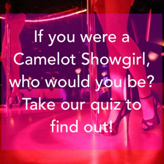 Which Camelot Showgirl Are You?