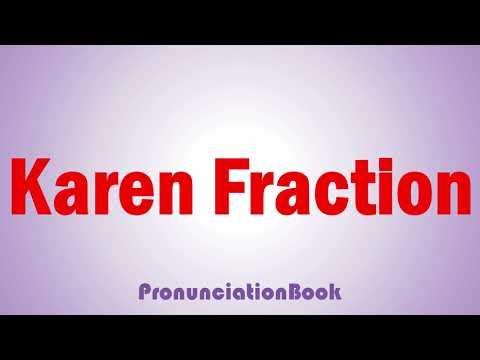 What Do You Know About Karen Fraction?
