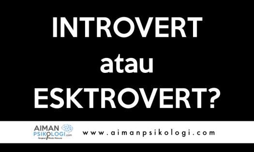 Adakah Anda Seorang Introvert Atau Ekstrovert?