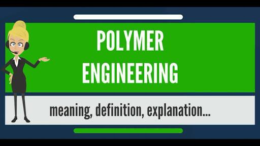 What do you know about polymer engineering?