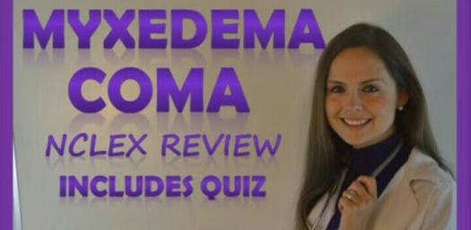What Do You Know About Myxedema Coma?