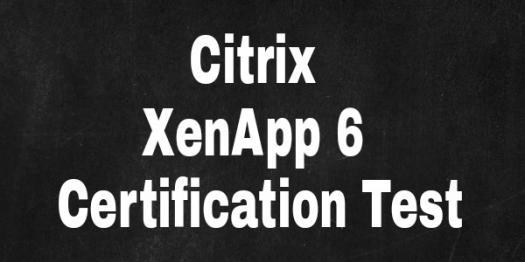 Citrix Xenapp 6 Certification Test
