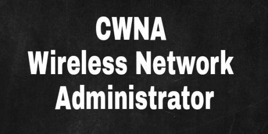 CWNA Wireless Network Administrator