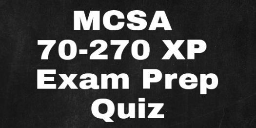 MCSA 70-270 XP Exam Prep