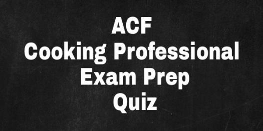Acf Cooking Professional Exam Prep