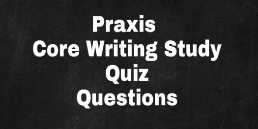 PRAXIS Core Writing Study Questions