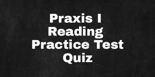 PRAXIS I Reading Practice Test