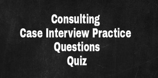 Consulting Case Interview Practice Questions