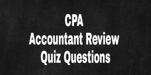 CPA Accountant Review Questions