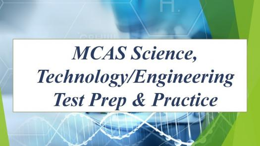 MCAS Science, Technology/Engineering Practice