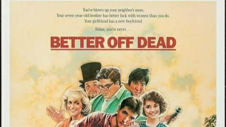 What Do You Know About Better Off Dead Characters?
