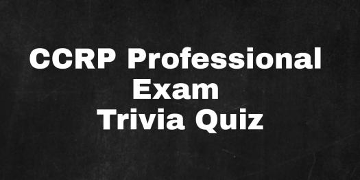 CCRP Professional Exam! Trivia Quiz