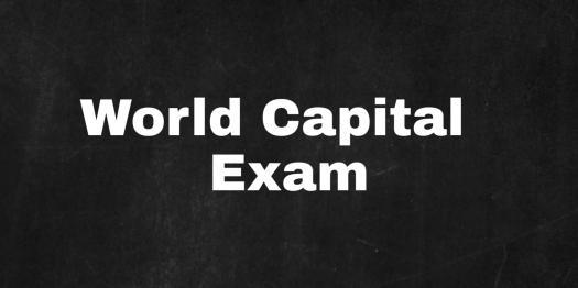 World Capital Exam For Beginners! Trivia Quiz