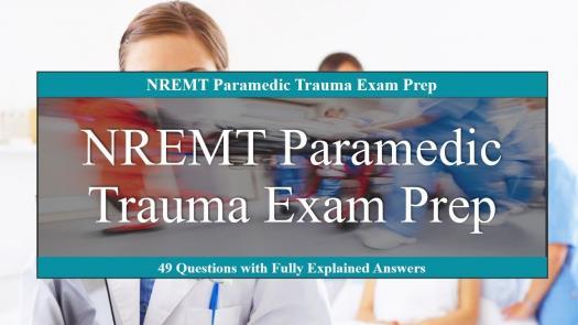 NREMT Paramedic Trauma Exam Prep