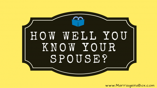 How Well Do You Know Your Spouse? Quiz