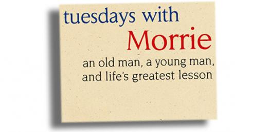 Did You Read Tuesdays With Morrie?