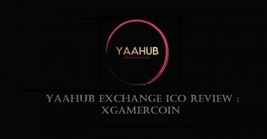 Yaahub Ico Review For Xgamercoin