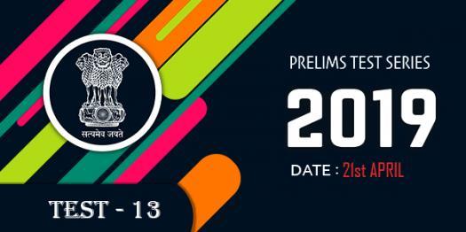 UPSC Prelims Test Series 2019 - Test 13