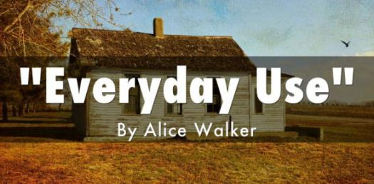 Everyday Use: A Short Story By Alice Walker! Trivia Quiz