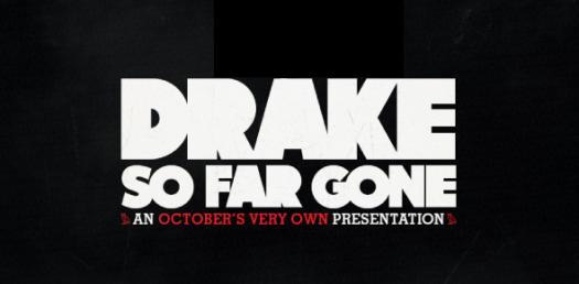 """""""So Far Gone"""" Over Drake"""