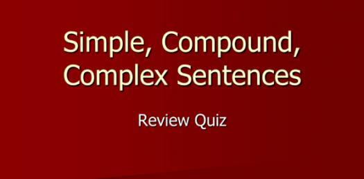 Simple Compound And Complex Sentence Quiz!