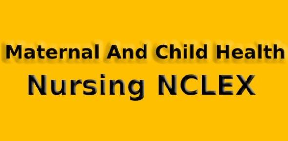 Maternal And Child Health Nursing NCLEX Quiz 6